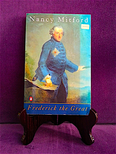 Paperback edition of Frederick the Great by Nancy Mitford.