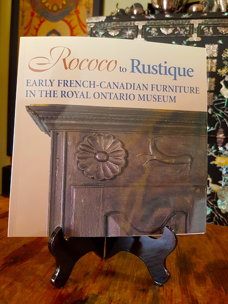 Rococo to Rustique, a book about the early French-Canadian furniture collection at the ROM.