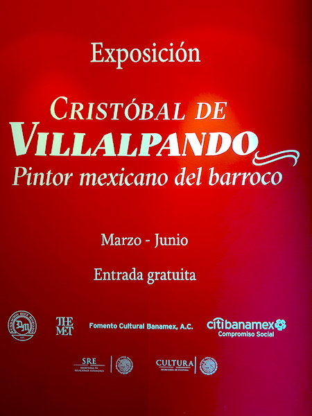 Sign for the Villalpando exhibition at the Banamex Cultural Foundation, May, 2017.